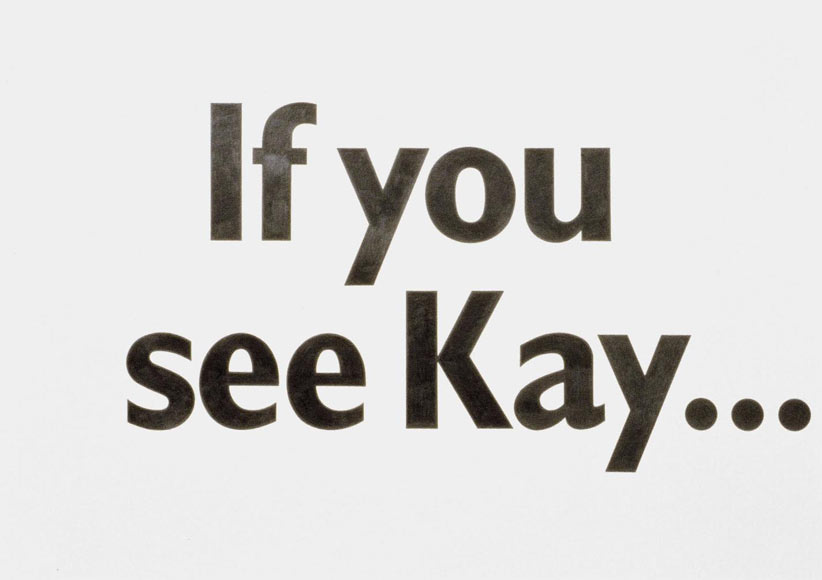 Kay Rosen, If You See Kay..., 1998.